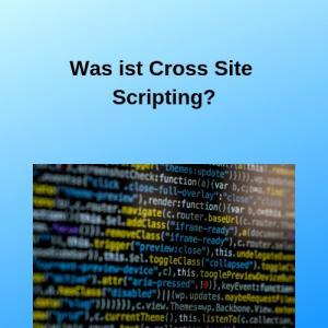 Was ist Cross Site Scripting_