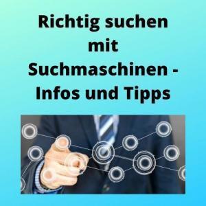 Richtig suchen mit Suchmaschinen - Infos und Tipps