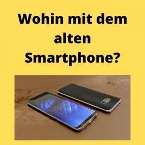 Wohin mit dem alten Smartphone