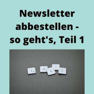 Newsletter abbestellen - so geht's, Teil 1