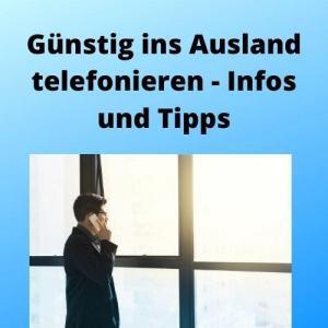 Günstig ins Ausland telefonieren - Infos und Tipps