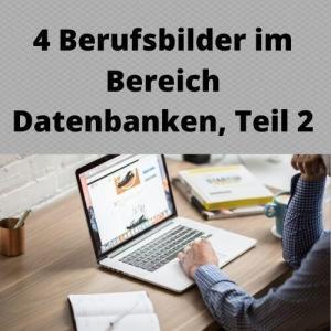 4 Berufsbilder im Bereich Datenbanken, Teil 2