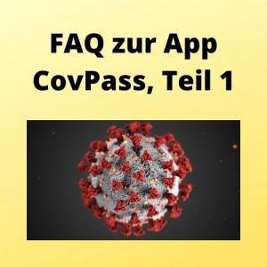 FAQ zur App CovPass, Teil 1