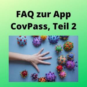 FAQ zur App CovPass, Teil 2